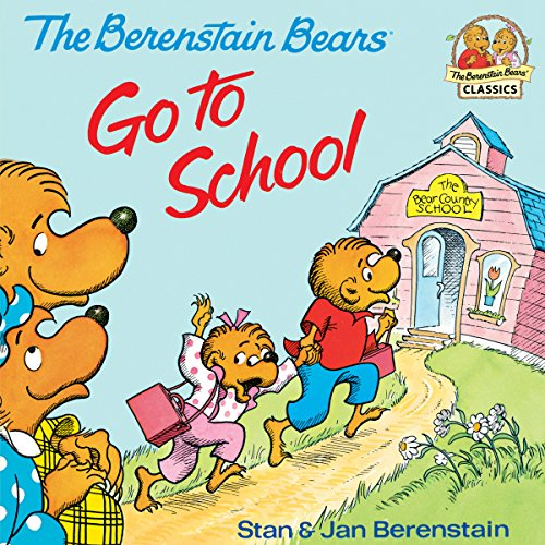 The Berenstain Bears Go To School: Read & Listen Edition (First Time Books(R)) (English Edition)