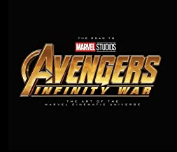 The Road To Marvel's Avengers: Infinity War: The Art of the Marvel Cinematic Universe Vol. 2