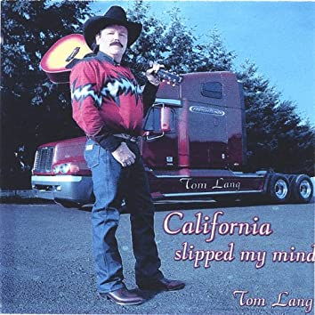 California Slipped My Mind