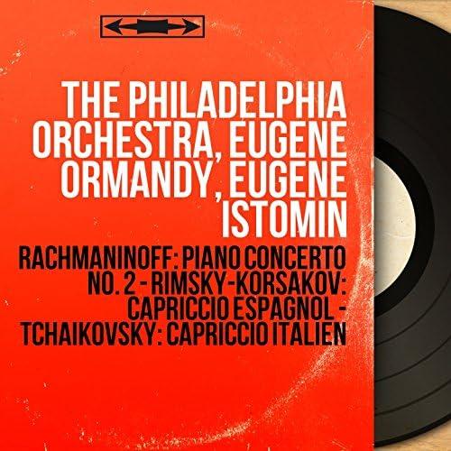 The Philadelphia Orchestra, Eugene Ormandy, Eugene Istomin
