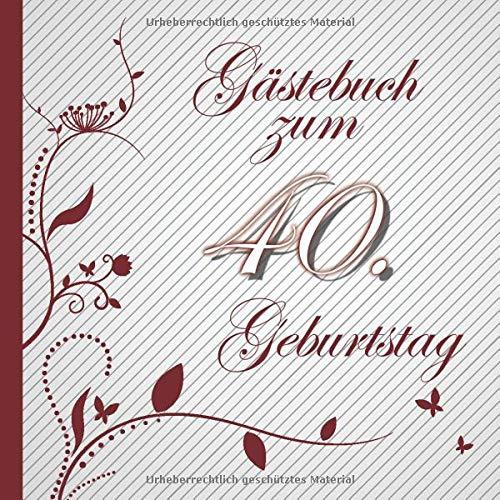 Gästebuch zum 40. Geburtstag: Gästebuch in Rot Weiß für bis zu 50 Gäste | Zum Ausfüllen als...