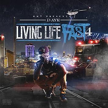 Living Life Fast 4