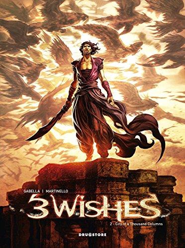 Trois souhaits - Tome 02 : La cité aux mille colonnes