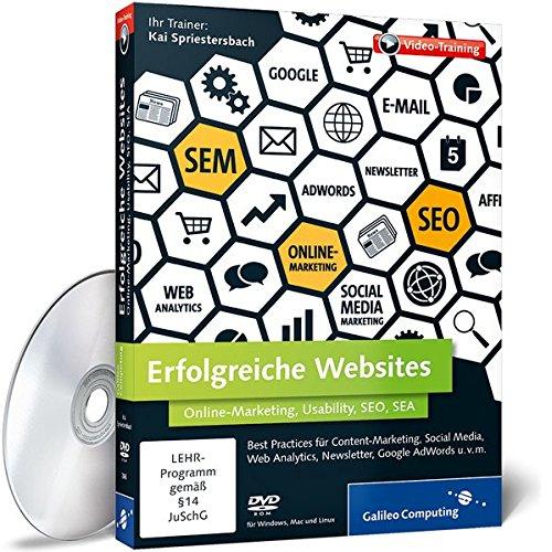 Erfolgreiche Websites – Best Practices für Online-Marketing, Social Media, Web Analytics, Newsletter, Google AdWords u.v.m.