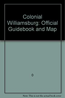 Colonial Williamsburg: Official Guidebook and Map