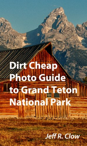 Dirt Cheap Photo Guide to Grand Teton National Park