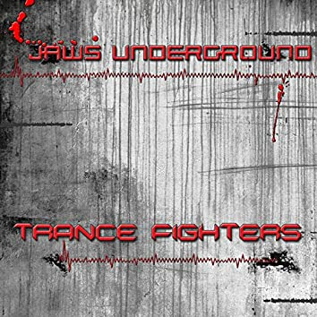 Jaws Underground - Trance Fighters EP