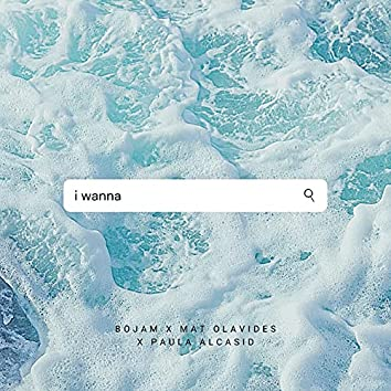 I Wanna