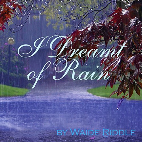 I Dreamt of Rain     A Poem              By:                                                                                                                                 Waide Riddle                               Narrated by:                                                                                                                                 Dean Corona                      Length: 2 mins     Not rated yet     Overall 0.0