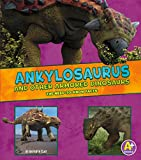 Ankylosaurus and Other Armored Dinosaurs (Dinosaur Fact Dig)