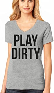 Womens Play Dirty Cool Funny Swag Quote Text V-neck Tee By Rockshirts XXL Gray