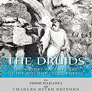 The Druids: The History and Mystery of the Ancient Celtic Priests cover art