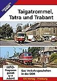 Taigatrommel, Tatra und Trabant - Das Verkehrsgeschehen in der DDR