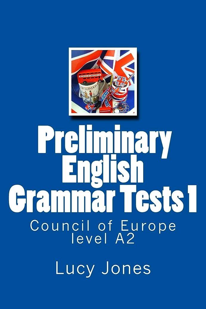 騙す本物乗り出すPreliminary English Grammar Tests 1: Council of Europe level A2