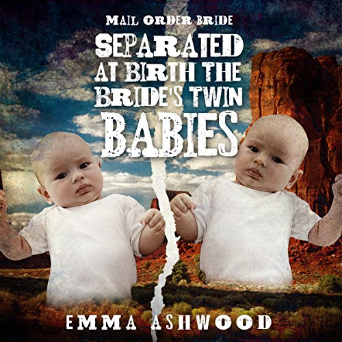 Mail Order Bride: Separated at Birth: The Bride's Twin Babies Audiobook By Emma Ashwood cover art