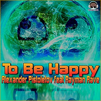 To Be Happy (feat. Rayman Rave)
