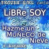 Libre Soy / Hazme Un Muñeco De Nieve (Frozen)