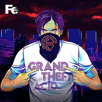 Grand Theft Acid (Part 1)