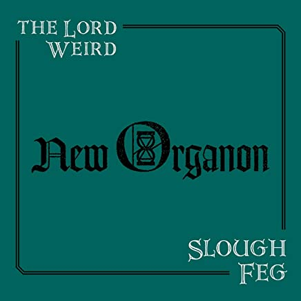 The Lord Weird Slough Feg - New Organon (2019) LEAK ALBUM