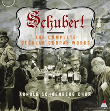 Schubert : Complete Secular Choral Works
