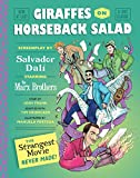 Image of Giraffes on Horseback Salad: Salvador Dali, the Marx Brothers, and the Strangest Movie Never Made