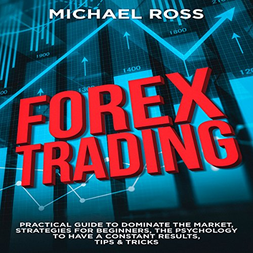 Forex Trading: Practical Guide to Dominate the Market cover art