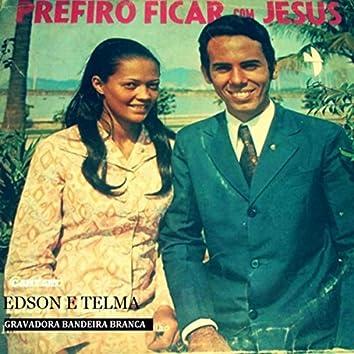 Prefiro Ficar Com Jesus