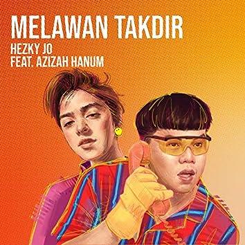 Melawan Takdir (feat. Azizah Hanum)