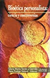 Bioética personalista: ciencia y controversias (Tribuna Siglo XXI)