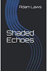 Shaded Echoes Kindle Edition