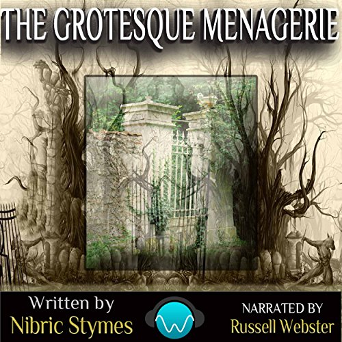 The Grotesque Menagerie audiobook cover art