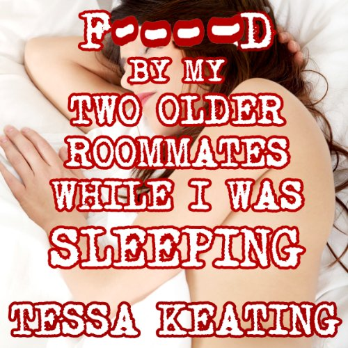 F--ked by My Two Older Roommates While I Was Sleeping audiobook cover art