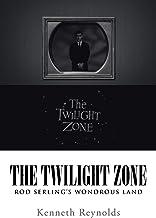 The Twilight Zone: Rod Serling's Wondrous Land