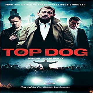 Top Dog                   By:                                                                                                                                 Dougie Brimson                               Narrated by:                                                                                                                                 Karl Jenkinson                      Length: 8 hrs and 3 mins     6 ratings     Overall 4.2