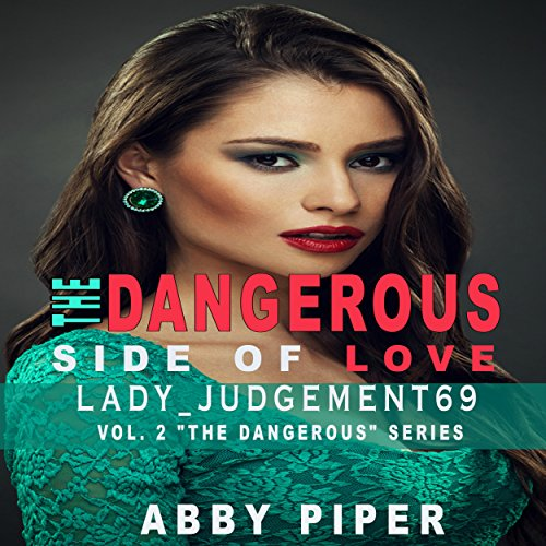 The Dangerous Side of Love: Lady_Judgement69 audiobook cover art