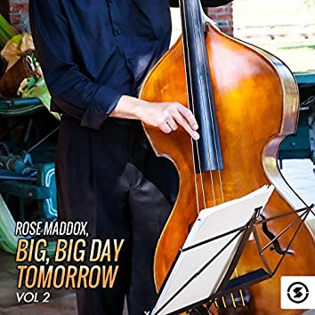 Big, Big Day Tomorrow, Vol. 2