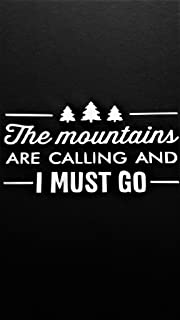 "The Mountains are Calling and I Must Go Hiking Adventure Vinyl Decal Sticker|White|Cars Trucks Vans SUV Jeeps Laptops Wall Art|6.5"" X 3.5""