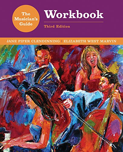 The Musician's Guide to Theory and Analysis Workbook (Third Edition)