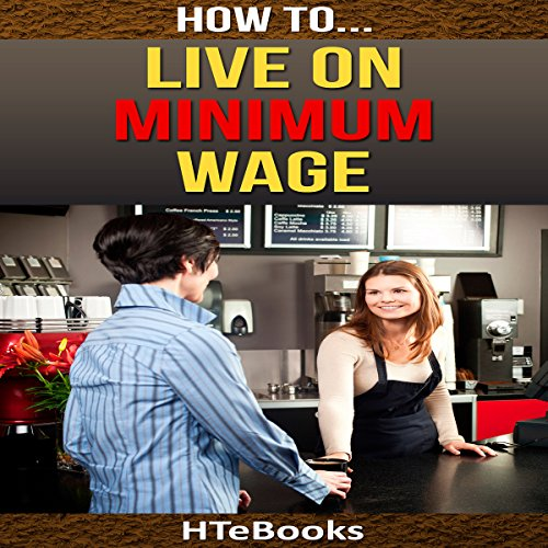 How to Live on Minimum Wage audiobook cover art