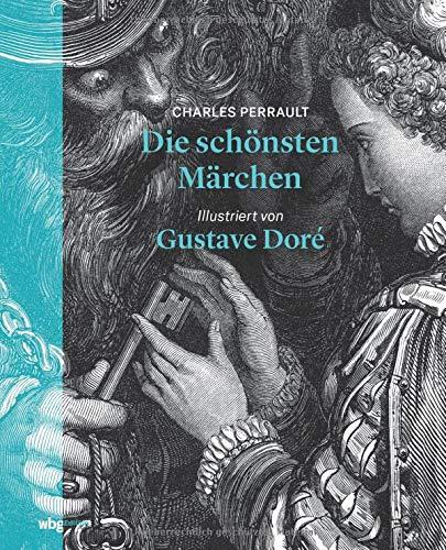 Die schönsten Märchen: Illustriert von Gustave Doré
