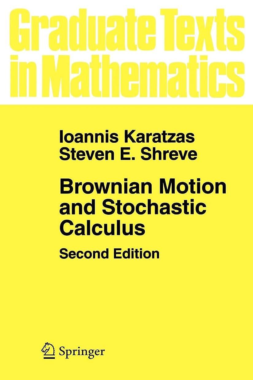 効果的にマカダム生命体Brownian Motion and Stochastic Calculus (Graduate Texts in Mathematics)