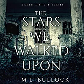 The Stars We Walked Upon     Seven Sisters Series, Book 5              By:                                                                                                                                 M. L. Bullock                               Narrated by:                                                                                                                                 Emily Lawrence                      Length: 5 hrs and 48 mins     Not rated yet     Overall 0.0