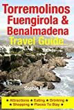 Torremolinos, Fuengirola & Benalmadena Travel Guide: Attractions, Eating, Drinking, Shopping & Places To Stay (English Edition)