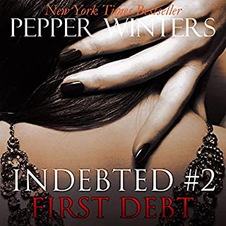 First Debt     Indebted, Book 2              By:                                                                                                                                 Pepper Winters                               Narrated by:                                                                                                                                 Will M. Watt,                                                                                        Kylie C. Stewart                      Length: 8 hrs and 36 mins     377 ratings     Overall 4.6