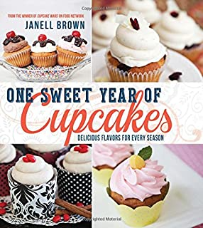 One Sweet Year of Cupcakes: Delicious Flavors for Every Season