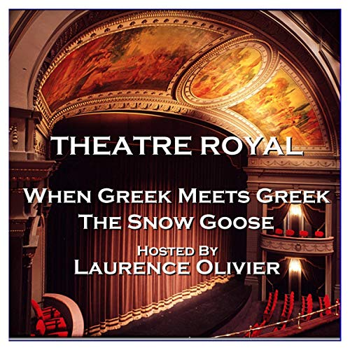 Theatre Royal - When Greek Meets Greek & The Snow Goose: Episode 13 cover art