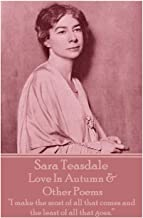 Sara Teasdale - Love In Autumn & Other Poems:
