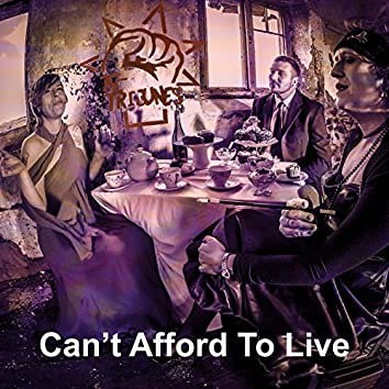 Can't Afford To Live