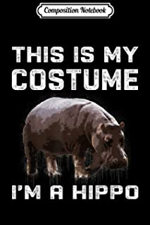 Composition Notebook: This Is My Costume I'm A Hippo Cute Halloween Journal/Notebook Blank Lined Ruled 6x9 100 Pages