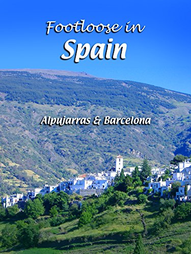 Footloose in Spain - Alpujarras & Barcelona